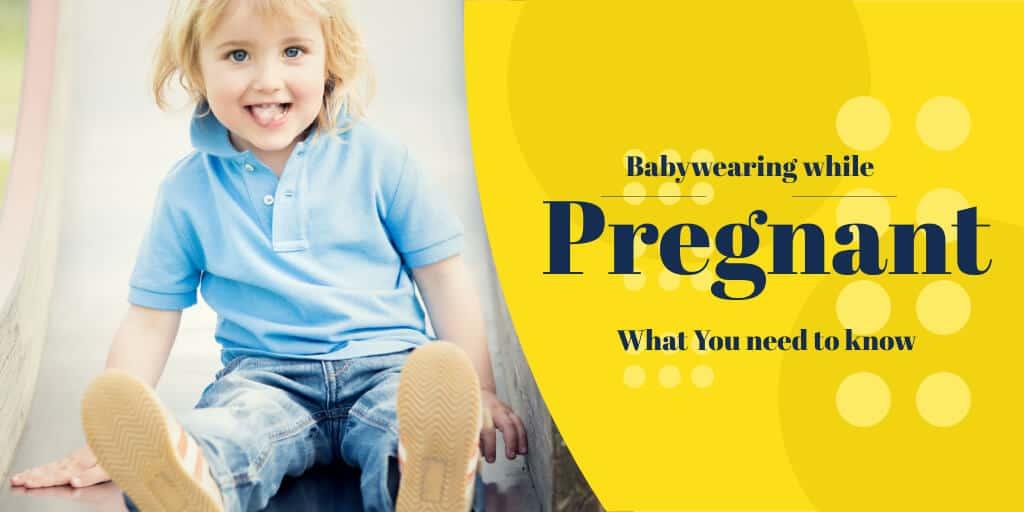 Babywearing While Pregnant